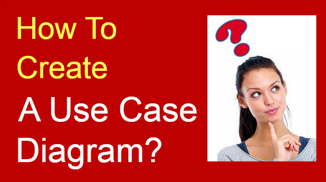 How Create A Use Case Diagram