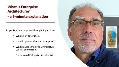 What is Enterprise Architecture - Roger Evernden